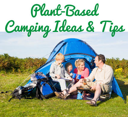 Plant Based Vegan Camping Ideas Amp Tips