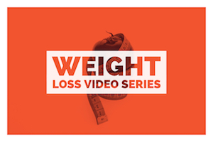 Weight Loss Video Series