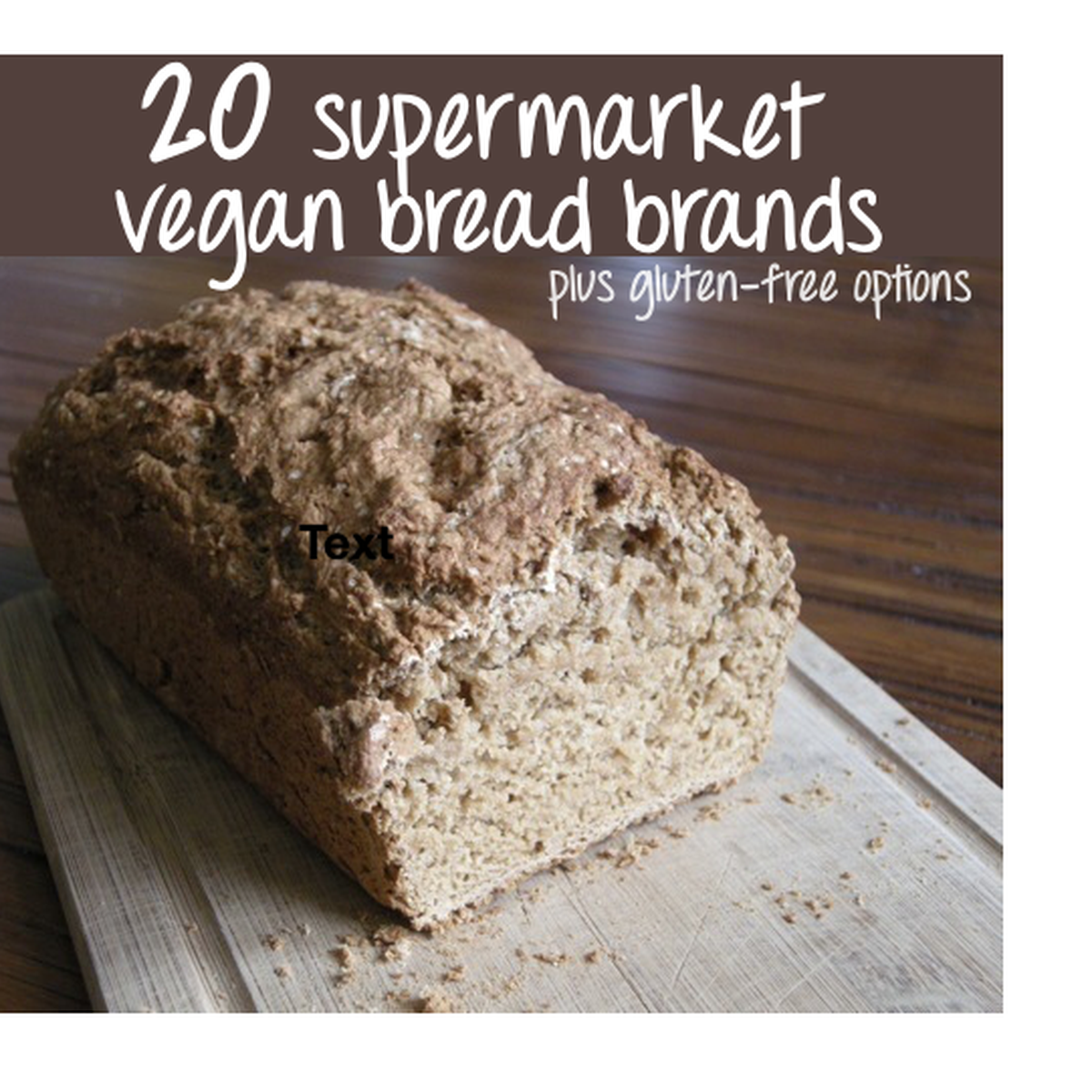 List Of 20 Supermarket Friendly Vegan Bread Brands